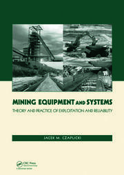 Mining Equipment and Systems: Theory and Practice of Exploitation and Reliability