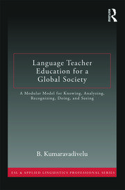 Language Teacher Education for a Global Society - 1st Edition book cover