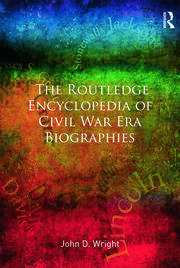 The Routledge Encyclopedia of Civil War Era Biographies - 1st Edition book cover