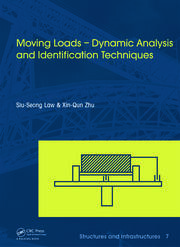 Moving Loads - Dynamic Analysis and Identification Techniques: Structures and Infrastructures Book Series, Vol. 8