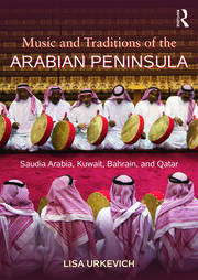 Music and Traditions of the Arabian Peninsula - 1st Edition book cover