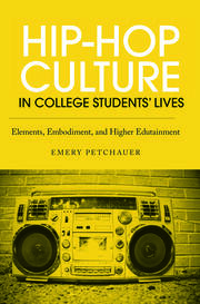 Hip-Hop Culture in College Students' Lives - 1st Edition book cover
