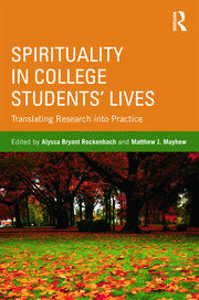 Spirituality in College Students' Lives - 1st Edition book cover