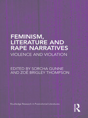 Feminism, Literature and Rape Narratives - 1st Edition book cover