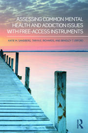Assessing Common Mental Health and Addiction Issues With Free-Access Instruments - 1st Edition book cover