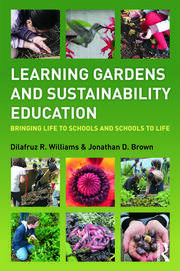 Learning Gardens and Sustainability Education - 1st Edition book cover