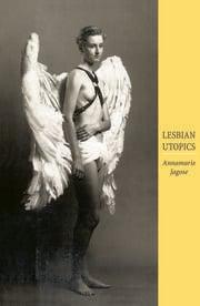 Lesbian Utopics - 1st Edition book cover