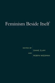Feminism Beside Itself - 1st Edition book cover