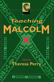 Teaching Malcolm X - 1st Edition book cover