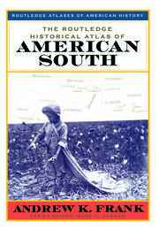 The Routledge Historical Atlas of the American South - 1st Edition book cover
