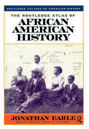 The Routledge Atlas of African American History - 1st Edition book cover