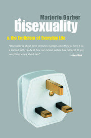Bisexuality and the Eroticism of Everyday Life - 1st Edition book cover