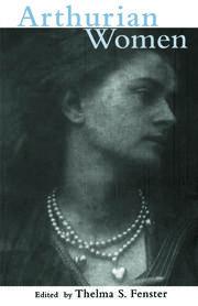 Arthurian Women - 1st Edition book cover