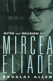 Myth and Religion in Mircea Eliade - 1st Edition book cover