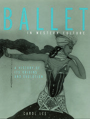 Ballet in Western Culture - 1st Edition book cover
