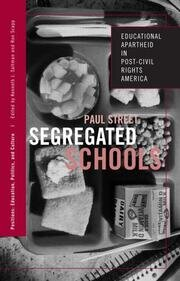 Segregated Schools: Educational Apartheid in Post-Civil Rights America