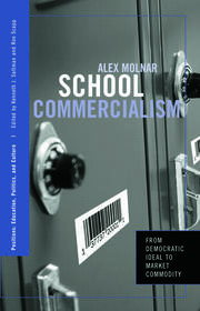 School Commercialism: From Democratic Ideal to Market Commodity