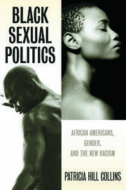 Black Sexual Politics : African Americans, Gender, and the New Racism - 1st Edition book cover