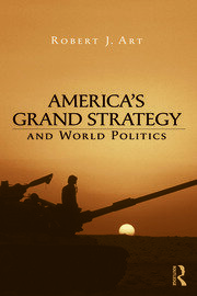 America's Grand Strategy and World Politics - 1st Edition book cover