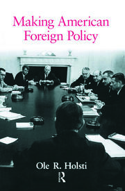 Making American Foreign Policy - 1st Edition book cover