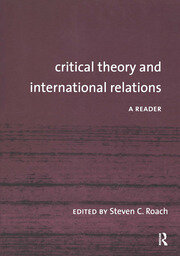 Critical Theory and International Relations - 1st Edition book cover