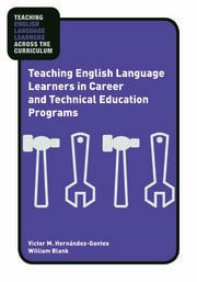 Teaching English Language Learners in Career and Technical Education Programs - 1st Edition book cover