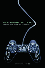 The Meaning of Video Games - 1st Edition book cover