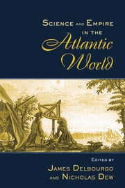 Science and Empire in the Atlantic World - 1st Edition book cover