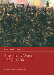The Plains Wars 1757-1900 - 1st Edition book cover