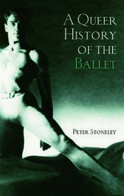 A Queer History of the Ballet - 1st Edition book cover