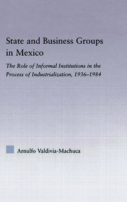 State and Business Groups in Mexico - 1st Edition book cover