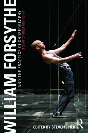 William Forsythe and the Practice of Choreography - 1st Edition book cover