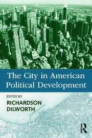 The City in American Political Development - 1st Edition book cover