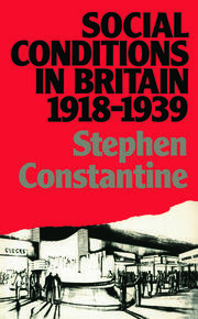 Social Conditions in Britain 1918-1939 - 1st Edition book cover