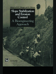 Slope Stabilization and Erosion Control: A Bioengineering Approach: A Bioengineering Approach