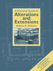Practical Guide to Alterations and Extensions - 1st Edition book cover