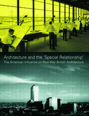 Architecture and the 'Special Relationship' - 1st Edition book cover