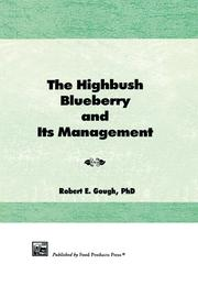 The Highbush Blueberry and Its Management - 1st Edition book cover