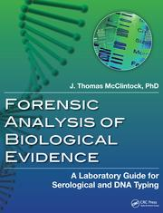 Forensic Analysis Of Biological Evidence A Laboratory Guide For Serol