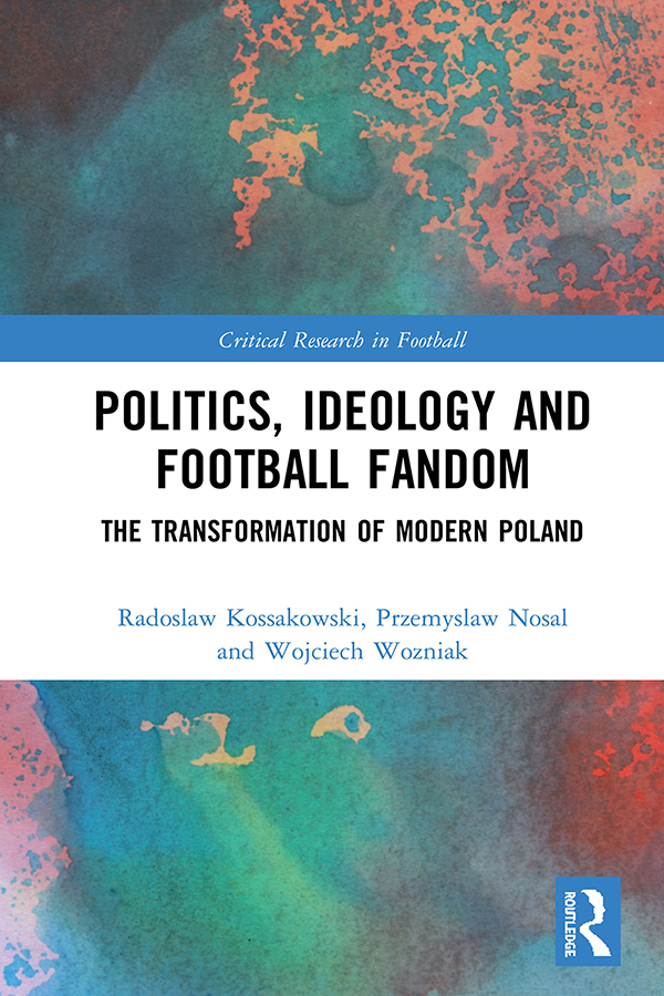Politics, Ideology and Football Fandom -  1st Edition book cover