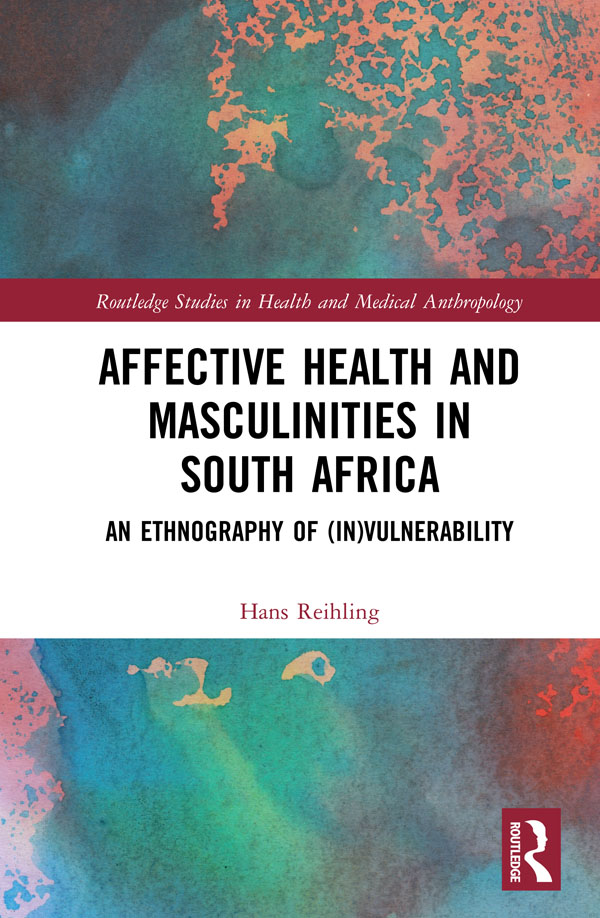Affective Health and Masculinities in South Africa -  1st Edition book cover