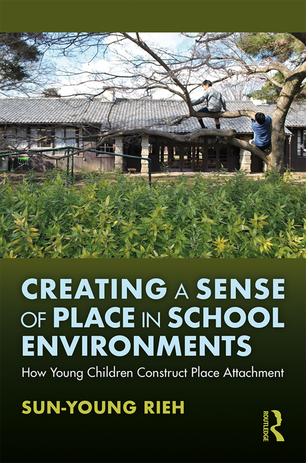 Creating a Sense of Place in School Environments -  1st Edition book cover