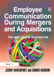Employee Communication During Mergers and Acquisitions - 1st Edition book cover