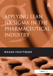 Applying Lean Six Sigma in the Pharmaceutical Industry - 1st Edition book cover