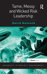 Tame, Messy and Wicked Risk Leadership - 1st Edition book cover