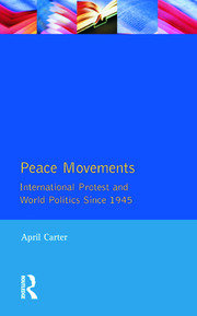 Peace Movements: International Protest and World Politics Since 1945 - 1st Edition book cover