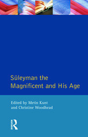 Suleyman the Magnificent and His Age - 1st Edition book cover