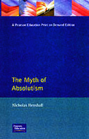 The Myth of Absolutism - 1st Edition book cover