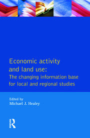 Economic Activity and Land Use The Changing Information Base for Localand Regional Studies - 1st Edition book cover