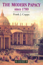 The Modern Papacy, 1798-1995 - 1st Edition book cover